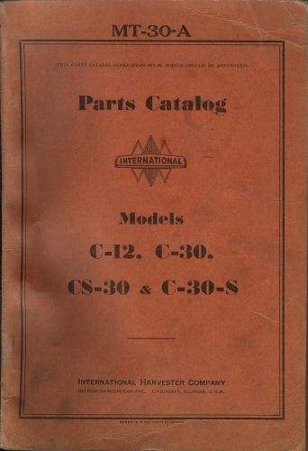 PARTS CATALOG.  International Models C-12, C-30, CS-30 & C-30-S.