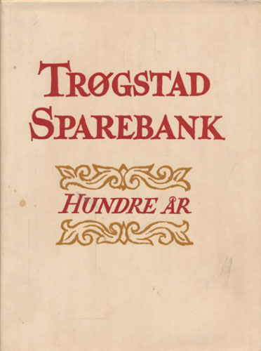 Trøgstad Sparebank hundre år 1847 - 1947.