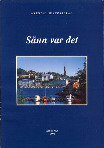 ARENDAL HISTORIELAG  Årbok nr 8.