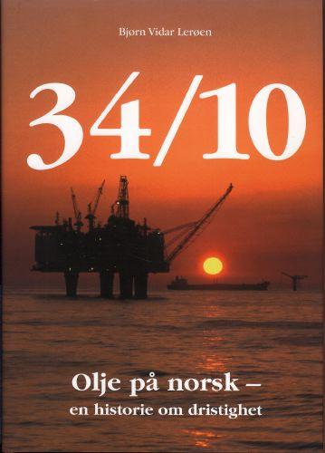 (STATOIL) 34/10. Olje på norsk - en historie om dristighet.