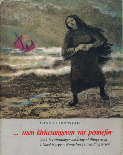... men kirkesangeren var pennefør. Små betraktninger omkring skillingsvisen i Nord-Norge i skillingsvisen.