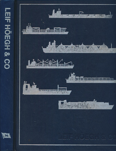 Höegh. Shipping through cycles. Leif Høegh & Co 1927-1997.