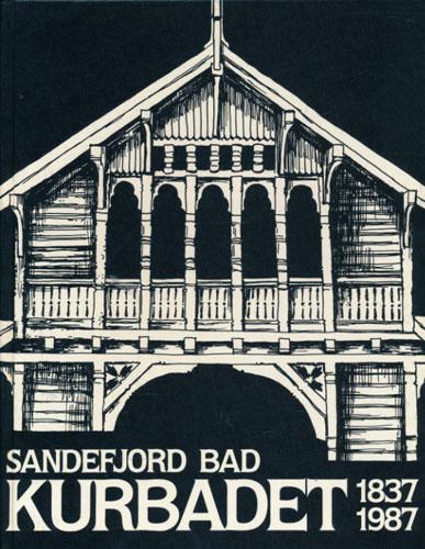 KURBADET 1837-1987.  Sandefjord Bad, Kuranstalt, svovl- og søbad.