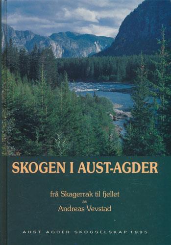 Skogen i Aust-Agder frå Skagerak til fjellet.