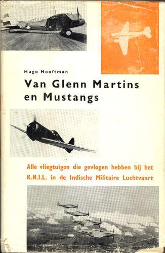 Van Glenn Martins en Mustangs. Alle Vliegtuigen die hebben gevlogen bij het K.N.I.L. in de Indische Militaire Luchtvaart.