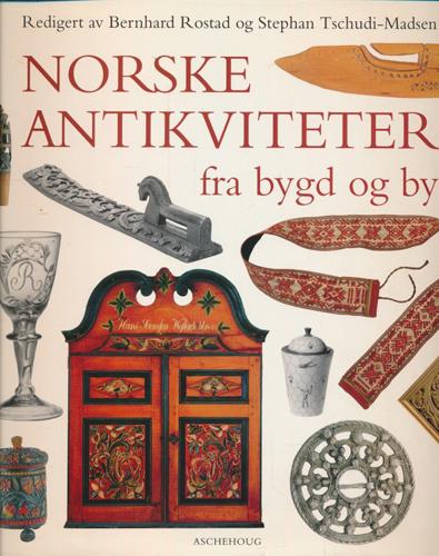Norske antikviteter. Fra bygd og by.