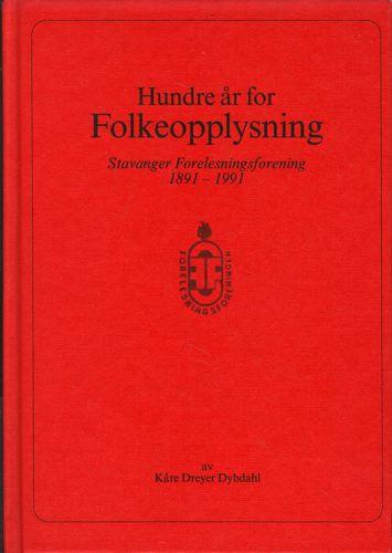 Hundre år for folkeopplysning. Stavanger Forelesningsforening 1891-1991.