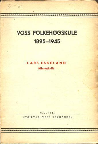 Voss Folkehøgskule 1895-1945.