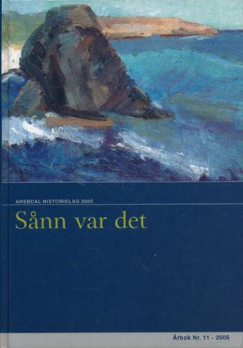ARENDAL HISTORIELAG  Årbok nr 11.