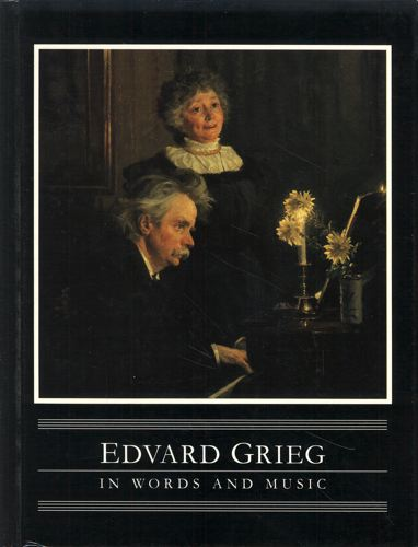 Edvard Grieg - in words and music..