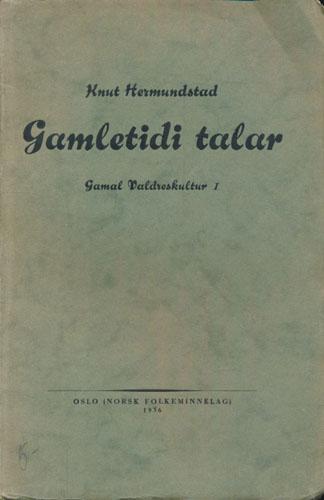 Gamletidi talar. Gamal Valdreskultur.