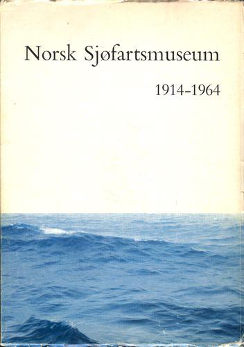 NORSK SJØFARTSMUSEUM 1914-1964.