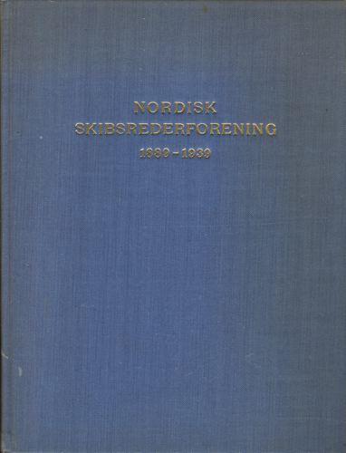 NORDISK SKIBSREDERFORENING 1889-1939.