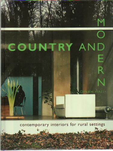 Country and Modern. Contemporary interios for rural settings.