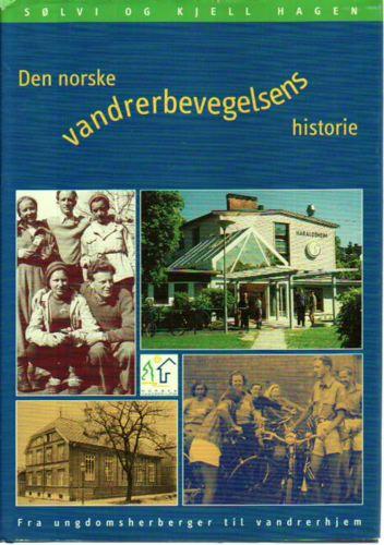 Den norske vandrerbevegelsens historie 1930-2000. Fra undomsherberger til vandrerhjem.