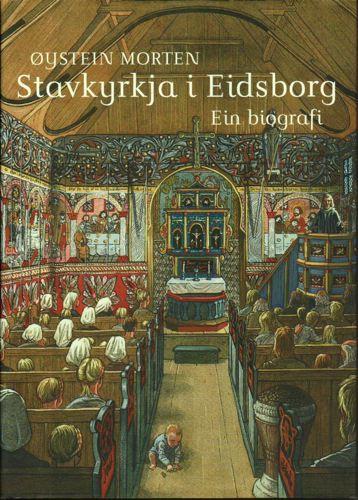 Stavkyrkja i Eidsborg. Ein biografi. Med teikningar av Anders Kvåle Rue.