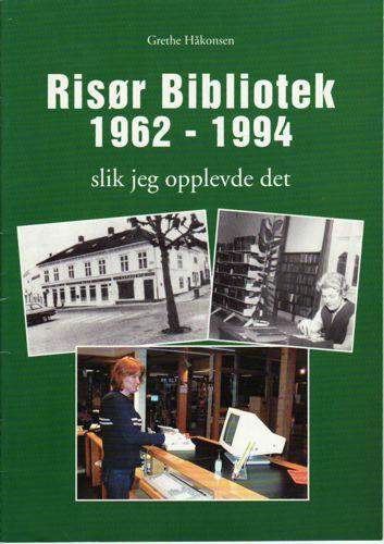 Risør Bibliotek 1962-1994. Slik jeg opplevde det.