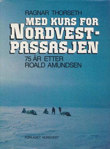 Med kurs for Nordvestpassasjen 75år etter Roald Amundsen.