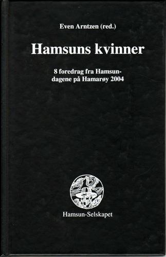 Hamsuns kvinner. 8 foredrag fra Hamsundagene på Hamarøy 2004.