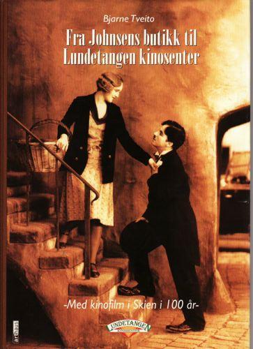 Fra Johnsens butikk til Lundetangens kinosenter. Med kinofilm i Skien i 100 år.