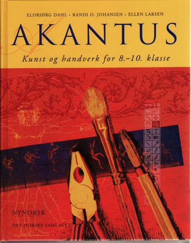 Akantus. Kunst og handverk for 8.-10. klasse. Nynorsk.