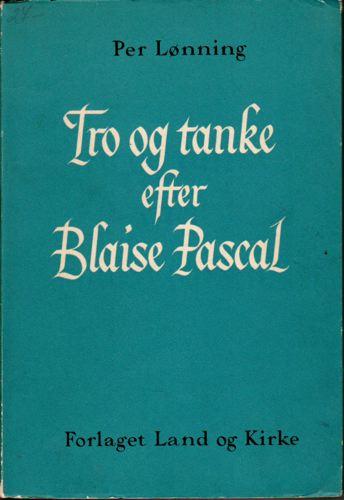 Tro og tanke efter Blaise Pascal.