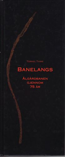 Banelangs. Ålgårdbanen gjennom 75 år.