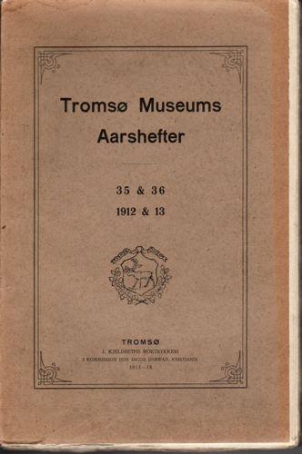 TROMSØ MUSEUMS AARSHEFTER 35 & 36.