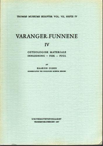 VARANGER-FUNNENE. IV.  Osteologisk materiale. Innledning - Fisk - Fugl. Av Haakon Olsen.