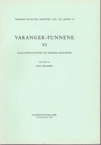 VARANGER-FUNNENE. VI.  Analyseresultater og mindre rapporter. Red. av Povl Simonsen.