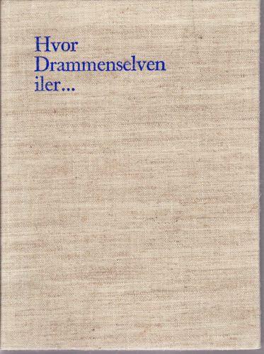 Hvor Drammenselven iler... Drammen Sparebank 150 år.