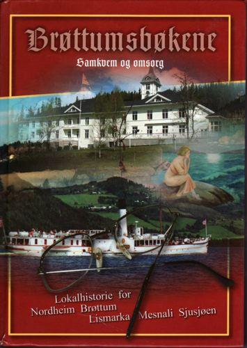 BRØTTUMSBØKENE.  Samkvem og omsorg. Lokalhistorie, slekts- og eiendomshistorie for Brøttum prestegjeld.