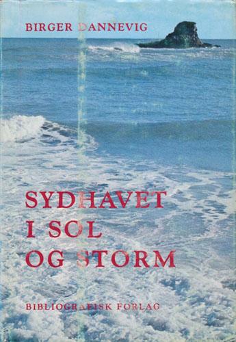 Sydhavet i sol og storm. Fra norsk skipsfarts pionértid i Stillehavet.