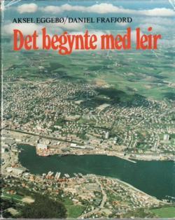Det begynte med leir. Leirindustriens historie på Sandnes gjennom 200 år.