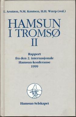 Hamsun i Tromsø II. Rapport fra den 2. internasjonale Hamsun-konferanse, 1999.