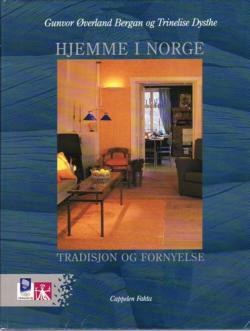 Hjemme i Norge. Tradisjon og fornyelse.