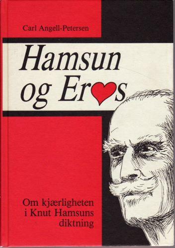 Hamsun og Eros. Om kjærligheten i Knut Hamsuns diktning.