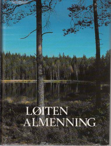Løiten Almenning. 150 år som bygdealmenning.