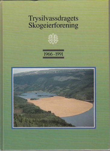 Trysilvassdragets Skogeierforening 1966-1991.