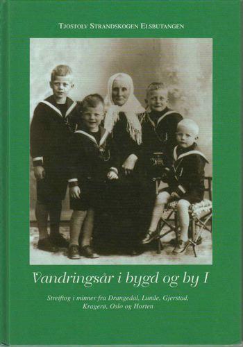 Vandringsår i bygd og by. I: Streiftog i minner fra Drangedal, Lunde, Gjerstad, Kragerø, Oslo og Horten.