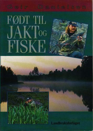Født til jakt og fiske.
