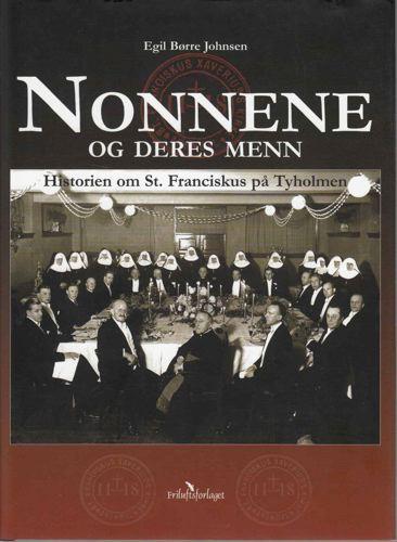 Nonnene og deres menn. Historien om St. Franciskus på Tyholmen.