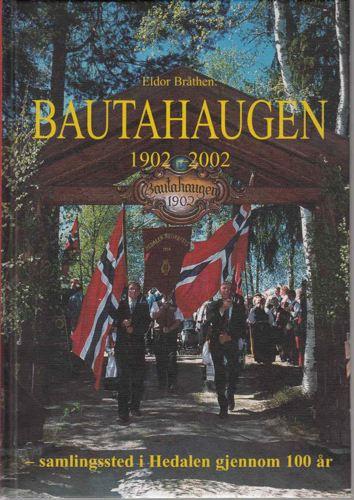Bautahaugen 1902-2002. Samlingssted i Hedalen gjennom 100 år.