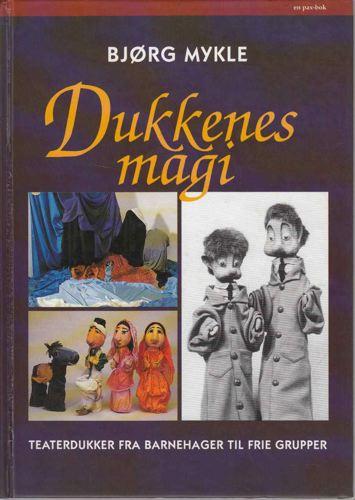 Dukkenes magi. Teaterdukker fra barnehager til frie grupper.