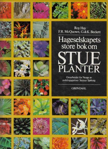 Hageselskapets store bok om stueplanter. Omarbeidet for Norge av avdelingsgartner Steinar Sjøborg.