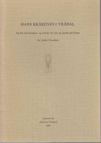 Hans Kråkenes i Vrådal. Og litt frå ætteliner og fotefar til Jon og Jutska på Fjone.