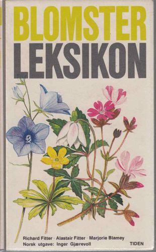 Blomster leksikon. Mer enn 1000av Norges og Vest-Europas viltvoksende planter i farger. Norsk utg. ved Inger Gjærevoll.