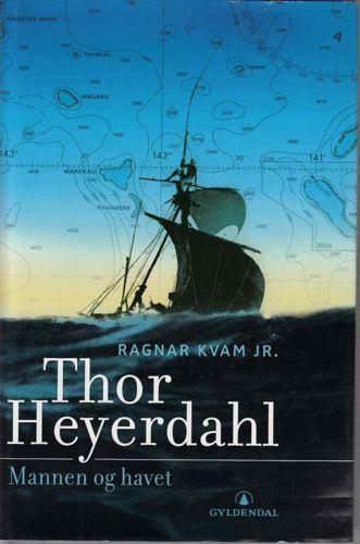 Thor Heyerdahl. Mannen og havet.