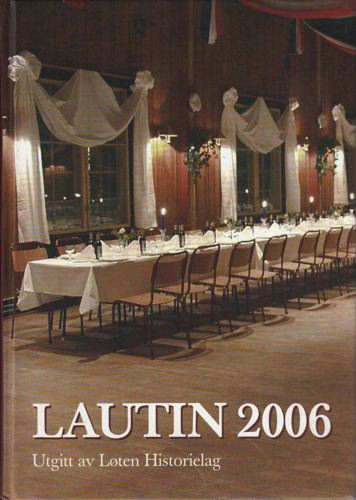 LAUTIN.  Lokalhistorisk årbok utgitt av Løten Historielag.