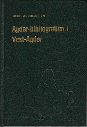 Agder-bibliografien I. Vest-Agder. Lokalhistorisk-topografisk bibliografi for Vest-Agder. Med en avdeling Ager for fellesstoff om de to Agder-fylkene.